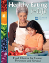 Healthy Eating for Life: Food Choices for Cancer Prevention and Survival