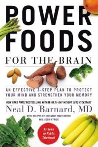 Power Foods for the Brain An Effective 3-step Plan to Protect Your Mind and Strengthen Your Memory